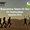 HI-TEC PONE A PRUEBA VUESTROS LIMITES EN TRAILWALKER MADRID 2015